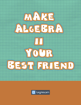 Make Algebra 2 your best friend